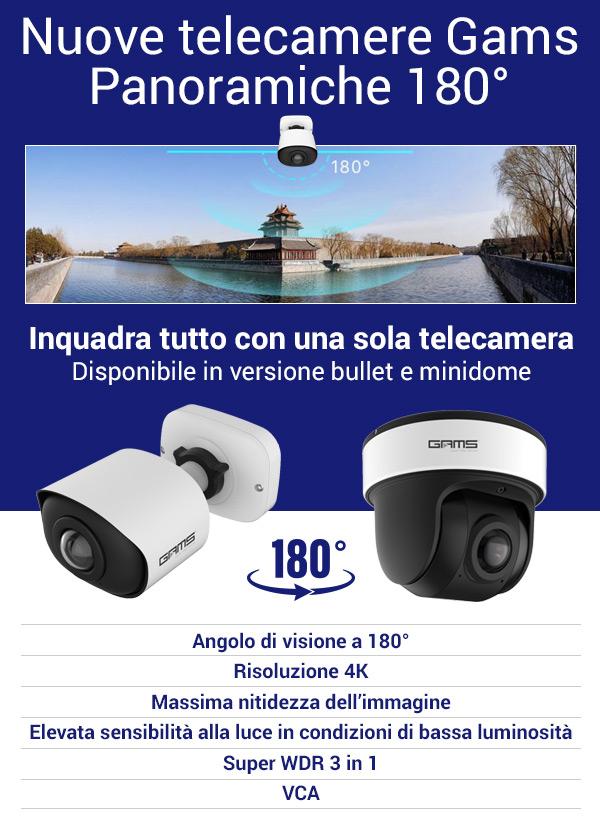 Nuove telecamere Gams Panorama 180° bullet e minidome